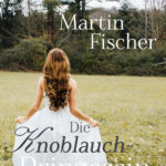 Cover Knoblauchprinzessin, ab Oktober 2016